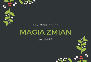 Magia zmian - recepta na zarządzanie zmianą